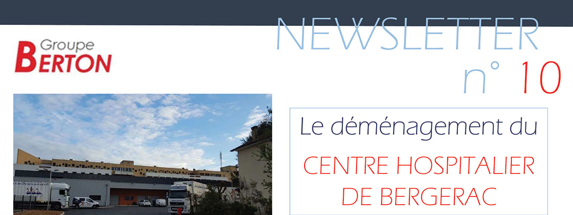 newsletter n 10 le d m nagement du centre hospitalier de bergerac groupe berton. Black Bedroom Furniture Sets. Home Design Ideas
